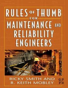 Rules of Thumb for Maintenance and Reliability Engineers by Ricky Smith