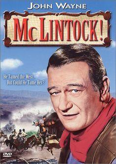 McLintock!   -My favorite John Wayne