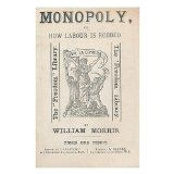 Monopoly; Or, How Labour Is Robbed. The Socialist Platform No.7. by William (1834-1896). Pennell, Joseph (1857-1926). Socialist League Morris (1891)