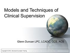 lpc-models-and-techniques-in-clinical-supervision by Glenn Duncan via Slideshare