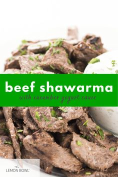 The most flavorful shawarma you'll ever have! Yogurt, lemon, and warm spices tenderize the beef to create a delicious and succulent Middle Eastern dish.