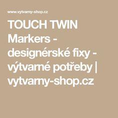 TOUCH TWIN Markers - designérské fixy - výtvarné potřeby | vytvarny-shop.cz