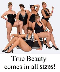True Beauty comes in ALL sizes <3