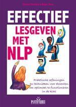Effectief lesgeven met NLP : praktische oefeningen en technieken voor docenten om optimaal te functioneren in de klas - Churches, R. en Terry, R. - plaats 450.7
