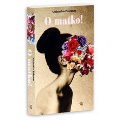 Książka O matko! autorstwa   Palomas Alejandro , dostępna w Sklepie EMPIK.COM w cenie 35,99 zł. Przeczytaj recenzję O matko!. Zamów dostawę do dowolnego salonu i zapłać przy odbiorze!