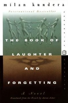 The Book of Laughter and Forgetting by Milan Kundera (picked by Vikram)