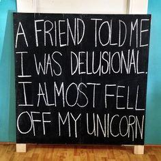 Haha :sob::sob::sob:...but really, have you seen my unicorn? #signs #barsigns #coffee #coffeebreak #weekend #mood #love