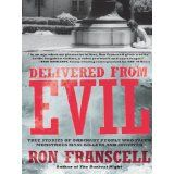 Delivered from Evil: True Stories of Ordinary People Who Faced Monstrous Mass Killers and Survived (Kindle Edition)By Ron Franscell