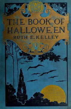The Book of Hallowe'en by Ruth Edna Kelley. The first on the history of Halloween, lore from many lands, May's Walpurgis Night. Retro Halloween, Halloween Books, Halloween Images, Holidays Halloween, Halloween Crafts, Halloween Costumes, Victorian Halloween, Classy Halloween, Book Covers