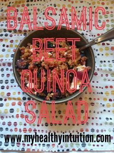 Balsamic Beet Quinoa Salad | Healthy Intuition