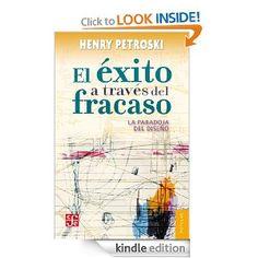 Amazon.com: El éxito a través del fracaso: La paradoja del diseño (Coleccion Popular (Fondo de Cultura Economica)) (Spanish Edition) eBook: Henry Petroski: Kindle Store