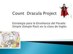 Estrategias y Actividades de la Secuencia Didáctica del Proyecto Count Drácula para  aprender el Simple Past mediante el uso de la Clase Invertida o Flipped Cl…