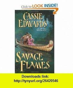 Savage Flames (Savage (Leisure Paperback)) (9780843958775) Cassie Edwards , ISBN-10: 0843958774  , ISBN-13: 978-0843958775 ,  , tutorials , pdf , ebook , torrent , downloads , rapidshare , filesonic , hotfile , megaupload , fileserve: