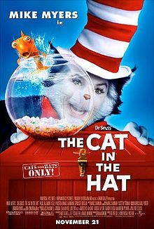 Mike Myers is Dr. Seuss' Cat, who to someone's house, he brings his hat; Spencer Breslin and Dakota Fanning play the hapless kids; pandemonium ensues, will the house hit the skids?