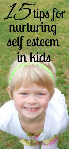 Tips for making your child confident --- to have a great self esteem! self esteem tips, self love