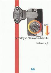Neredeyse Ölü Olanın Bavulu - Mehmet Eşli