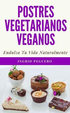 Postres Vegetarianos Veganos  Ingrid Peguero | Multiformato...
