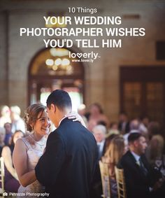 10 Things Your Wedding Photographer Secretly Wishes You'd Tell Him