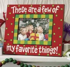 Favorite Things  Photo Frame from Through the Country Door®   I loved singing this song with my mother. <3