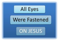 Where are your eyes fastened today?