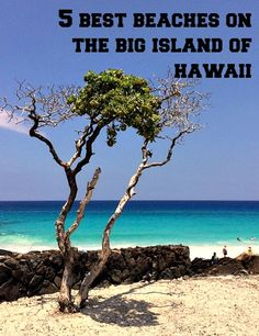 The best beaches on the Big Island of Hawaii!