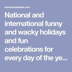 National and international funny and wacky holidays and fun celebrations for every day of the year. When is World Lazy Day or Talk Like a Pirate Day? Wacky Holidays, Weird Holidays, Little Free Libraries, Free Library, Pirate Day, Interesting Facts, Trivia, Holiday Fun, Cool Kids