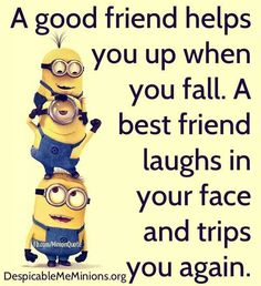 good friend minion quote