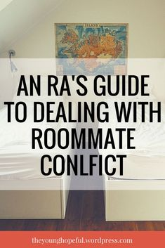 Tips from a college RA about how to deal with college roommate conflicts and difficult roommates without going crazy!