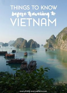 Tips and information for every traveler to know before visiting Vietnam.