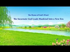 The Hymn of God's Word The Incarnate God Leads Mankind Into a New Era | Gospel Music | The Church of Almighty God