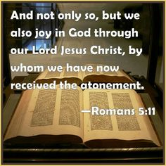 """""""PAID IN FULL""""  Romans  5:11 And not only so, but we also joy in God through our Lord Jesus Christ, by whom we have now received the atonement."""