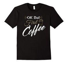 Coffee Sayings Shirt