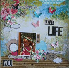 'You Love Life' by Hetty Hall Kaisercraft Materials Used: Decoupage Sticker Sheet Collectables