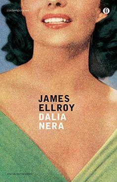 James  Ellroy - La Dalia Nera. Ellroy è stato il mio primo amore, e questo è uno dei suoi capolavori. È uno di quei libri che ho regalato a decine di amici e continuo a regalarlo.