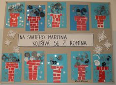 Martin - Na svatého Martina kouřívá se z komína (listopad Christmas Art Projects, Kids Christmas, Diy And Crafts, Crafts For Kids, Kindergarten, Winter Art, Preschool Crafts, Martini, Elementary Schools