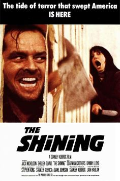 The Shining.  One of the first scary movies I'd seen...Classic!