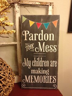 Wish I had this when my kids were younger.   I always said this....I hate apologizing for a messy home.