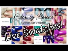 Summer 2016 Collection - see @sassyshelly129 swatch the colours on youtube.