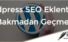 Wordpress SEO Eklentileri - Bakmadan Gecme