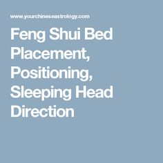 Feng Shui Bed Placement, Positioning, Sleeping Head Direction