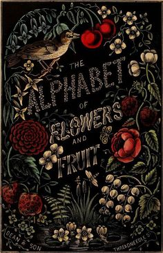 The Alphabet of Flowers and Fruit. London: Dean & Son, 1856