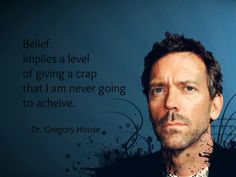The basic tagline in House's head. Tv Quotes, Work Quotes, Movie Quotes, Sassy Quotes, Qoutes, Dr House Quotes, House And Wilson, Everybody Lies, Funny