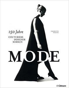 Mode. 150 Jahre Couturiers, Designer, Marken: Amazon.de: Charlotte Seeling: Bücher