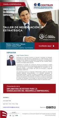 Consolidación Empresarial   Invitación al Taller de Negociación Estratégica – 17 de junio.  INFORMES: (511) 626 7100 Ext. 7107 - 7111 - 7113 - 7162 centruminformes@pucp.edu.pe