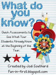 of the Year Assessments for Graders This quick assessments are perfect for the beginning of the year to see what your graders already know.This quick assessments are perfect for the beginning of the year to see what your graders already know. 1st Day Of School, School Days, Back To School, School Stuff, Summer School, School 2013, School Fun, Middle School, First Grade Classroom