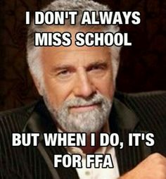 I Dont Always Miss School But When I Do Its For Ffa A