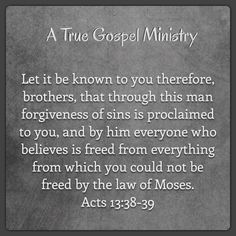 """Daily Scripture """"""""Therefore, my friends, I want you to know that through Jesus the forgiveness of sins is proclaimed to you. Through him everyone who believes is set free from every sin, a justification you were not able to obtain under the law of Moses."""" Acts 13:38-39 #dailyscripture #atruegospelministry #morningprayer #morningscripture #scripturequote #biblequote #instabible #instaquote #quote #seekgod #godsword #godislove #gospel #jesus #jesussaves #teamjesus #LHBK #youthministry"""