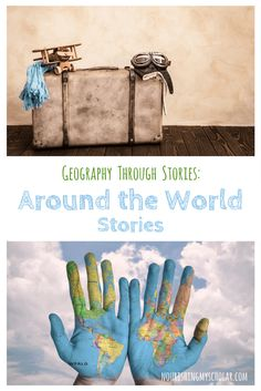 Geography Through Stories: Around the World Stories -  a delightful and lovely way to give your children a globally minded education from the comforts of your own home. via @preciouskitty23