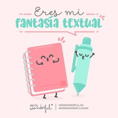 Contigo siempre encuentro inspiración para escribir de amor. You are my textual fantasy. With you I always find the inspiration to write about love. #mrwonderfulshop #love #quotes