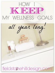 Tired of failed #newyearsresolutions ? Get simple. How I keep my wellness #goals all year long. via @fieldstonehill #happynewyear #resolutions #healthyliving